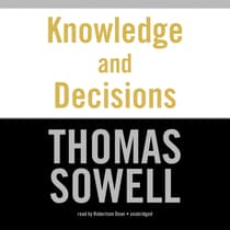 Knowledge and Decisions by Thomas Sowell audiobook