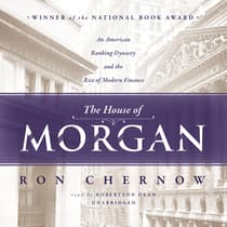 The House of Morgan by Ron Chernow audiobook