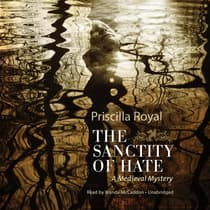 The Sanctity of Hate by Priscilla Royal audiobook