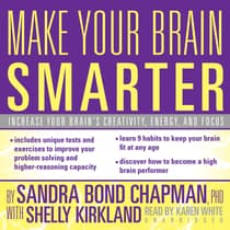 Make Your Brain Smarter by Sandra Bond Chapman audiobook