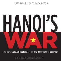 Hanoi's War by Lien-Hang T. Nguyen audiobook