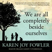 We Are All Completely Beside Ourselves by Karen Joy Fowler audiobook