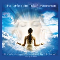 The Little Pain Relief Meditation by Philip Permutt audiobook