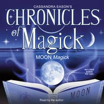 Chronicles of Magick: Moon Magick by Cassandra Eason audiobook