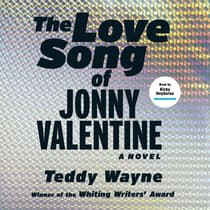 The Love Song of Jonny Valentine by Teddy Wayne audiobook