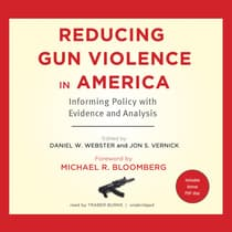 Reducing Gun Violence in America by Daniel W. Webster audiobook