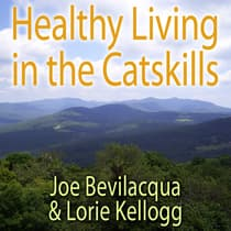 Healthy Living in the Catskills by Joe Bevilacqua audiobook