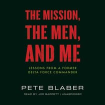 The Mission, the Men, and Me by Pete Blaber audiobook