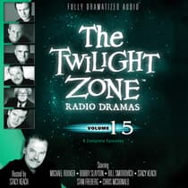 The Twilight Zone Radio Dramas, Vol. 15 by various authors audiobook