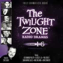 The Twilight Zone Radio Dramas, Vol. 16 by various authors audiobook
