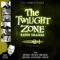 The Twilight Zone Radio Dramas, Vol. 21 by various authors audiobook