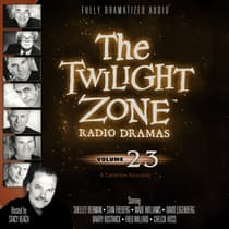 The Twilight Zone Radio Dramas, Vol. 23 by various authors audiobook