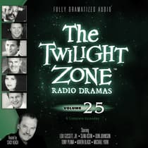 The Twilight Zone Radio Dramas, Vol. 25 by various authors audiobook