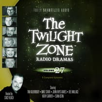 The Twilight Zone Radio Dramas, Vol. 27 by various authors audiobook