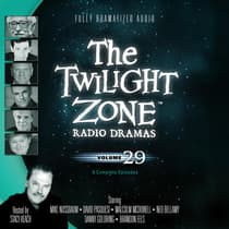 The Twilight Zone Radio Dramas, Vol. 29 by various authors audiobook