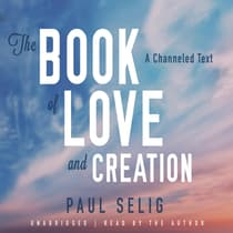The Book of Love and Creation by Paul Selig audiobook