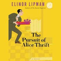 The Pursuit of Alice Thrift by Elinor Lipman audiobook