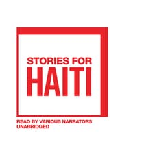Stories for Haiti by various authors audiobook