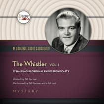 The Whistler, Vol. 1 by Hollywood 360 audiobook