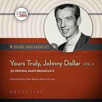 Yours Truly, Johnny Dollar, Vol. 1 by Hollywood 360 audiobook