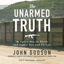 The Unarmed Truth by John Dodson audiobook