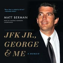 JFK Jr., George & Me by Matt Berman audiobook