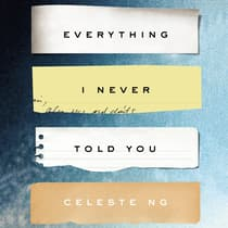 Everything I Never Told You by Celeste Ng audiobook