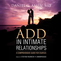 ADD in Intimate Relationships by Daniel G. Amen audiobook
