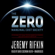 The Zero Marginal Cost Society by Jeremy Rifkin audiobook
