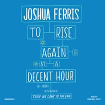 To Rise Again at a Decent Hour by Joshua Ferris audiobook