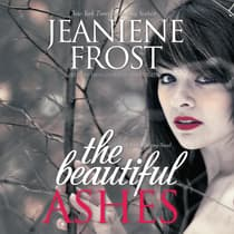 The Beautiful Ashes by Jeaniene Frost audiobook