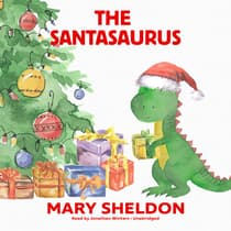 The Santasaurus by Mary Sheldon audiobook