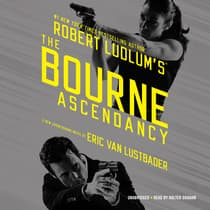 Robert Ludlum's The Bourne Ascendancy by Eric Van Lustbader audiobook