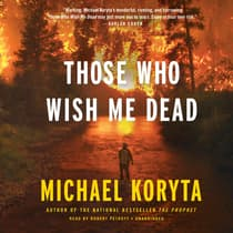 Those Who Wish Me Dead by Michael Koryta audiobook