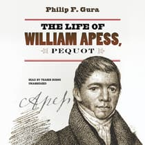 The Life of William Apess, Pequot by Philip F. Gura audiobook