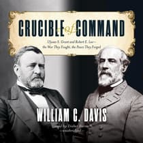 Crucible of Command by William C. Davis audiobook