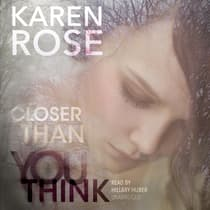 Closer Than You Think by Karen Rose audiobook