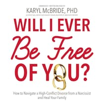 Will I Ever Be Free of You? by Karyl McBride audiobook