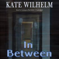In Between by Kate Wilhelm audiobook