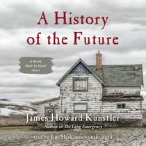 A History of the Future by James Howard Kunstler audiobook