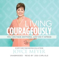 Living Courageously by Joyce Meyer audiobook