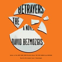 The Betrayers by David  Bezmozgis audiobook