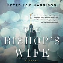 The Bishop's Wife by Mette Ivie Harrison audiobook