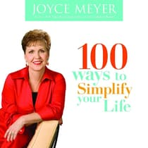 100 Ways to Simplify Your Life by Joyce Meyer audiobook