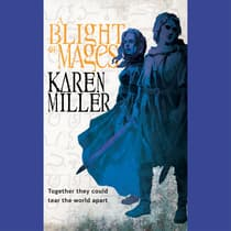 A Blight of Mages by Karen Miller audiobook