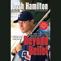 Beyond Belief by Josh Hamilton audiobook