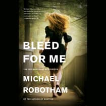 Bleed for Me by Michael Robotham audiobook