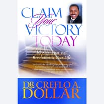 Claim Your Victory Today by Creflo A. Dollar audiobook