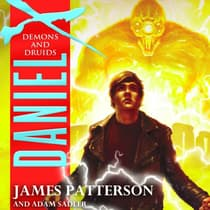Daniel X: Demons and Druids by James Patterson audiobook
