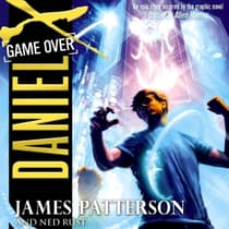 Daniel X: Game Over by James Patterson audiobook